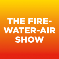 The Fire-Water-Air Show (EXPERIMENT)