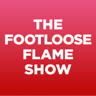 The Footloose Flame Show (EXPERIMENT)